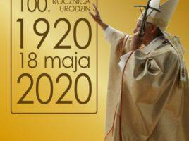100. rocznica urodzin świętego Jana Pawła Wielkiego
