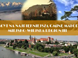 I Plebiscyt na najpiękniejszą Gminę Małopolski Miejsko-Wiejską Region III