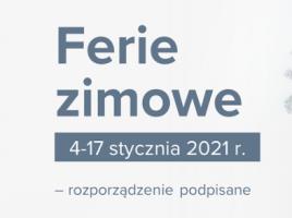 Ferie zimowe 4-17 stycznia 2021 r.