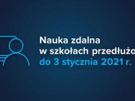 Nauka zdalna przedłużona do 3 stycznia 2021 r.